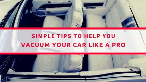 Car Vacuuming Tips