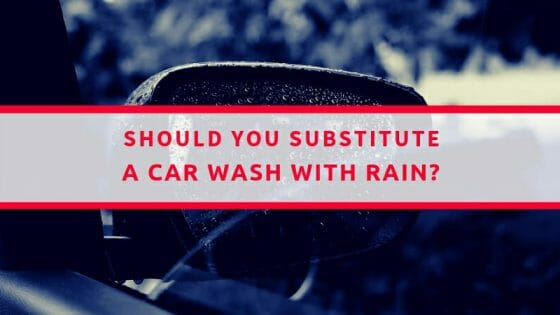 Should You Substitute A Car Wash With Rain