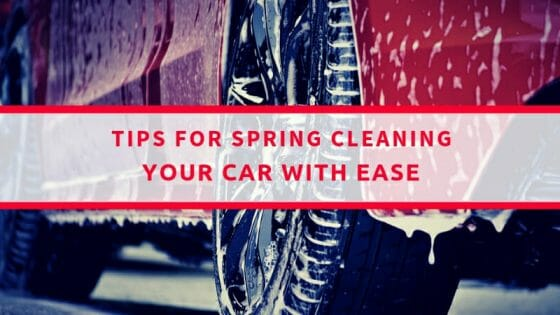 Tips For Spring Cleaning Your Car With Ease