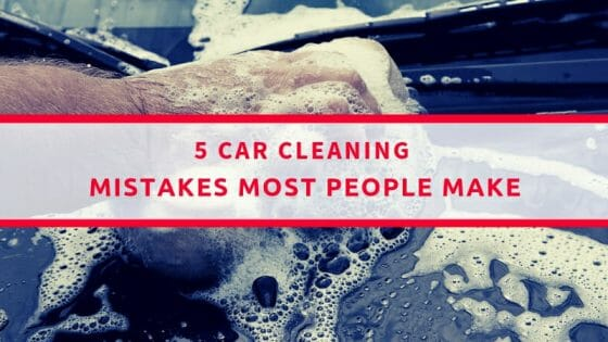 5 Car Cleaning Mistakes Most People Make